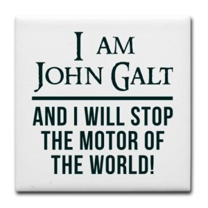 i_am_john_galt_i_will_stop_the_motor_of_the_world